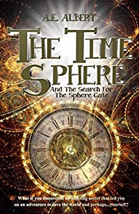 The Time Sphere: Book I: The Search For The Sphere Gate by A.E. Albert ebook deal
