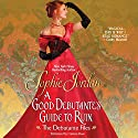 A Good Debutante's Guide to Ruin: The Debutante Files, Book 1 Audiobook by Sophie Jordan Narrated by Carmen Rose