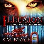 Illusion: The Grimoire Saga, Book 4 | S. M. Boyce