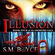 Illusion: The Grimoire Saga, Book 4 | S. M. Boyce