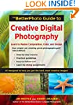 The BetterPhoto Guide to Creative Dig...