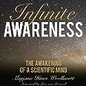Infinite Awareness: The Awakening of a Scientific Mind Audiobook by Marjorie Hines Woollacott, Pim van Lommel - foreword Narrated by Pim van Lommel, Marjorie Hines Woollacott