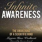 Infinite Awareness: The Awakening of a Scientific Mind   Marjorie Hines Woollacott,Pim van Lommel - foreword