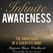 Infinite Awareness: The Awakening of a Scientific Mind Audiobook by Marjorie Hines Woollacott, Pim van Lommel - foreword Narrated by Pim van Lommel, Marjorie Hines Woollacott