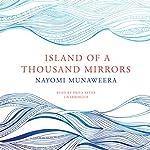 Island of a Thousand Mirrors | Nayomi Munaweera