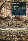 img - for Jerusalem und der eine Gott: Eine Religionsgeschichte book / textbook / text book