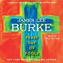 Feast Day of Fools: A Novel (       UNABRIDGED) by James Lee Burke Narrated by Will Patton