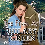 The Final Act | Hilary Green