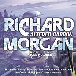 Altered Carbon | [Richard Morgan]