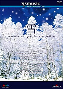 V-music 09『雪~winter with your favorite music~』 [DVD]