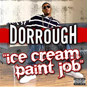 Ice Cream Paint Job [Explicit]