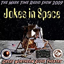 Jokes in Space: The Great Northern Audio Theatre  by Brian Price, Jerry Stearns, Eleanor Price Narrated by  full cast