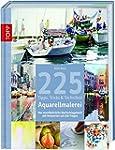 225 Tipps, Tricks & Techniken Aquarel...