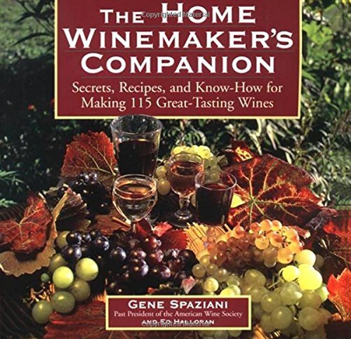 The Home Winemaker's Companion: Secrets, Recipes, and Know-How for Making 115 Great-Tasting Wines (Wine Making compare prices)