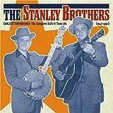 echange, troc Stanley Brothers - Earliest Recordings: Comp Rich-R-Tone 78's 1947-52