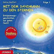 Mit dem Sandmann zu den Sternen 1: Entspannungsgeschichten zur guten Nacht Hörbuch von Sabine Seyffert Gesprochen von: Julia Fischer