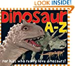Dinosaur A-Z: For kids who really lov...