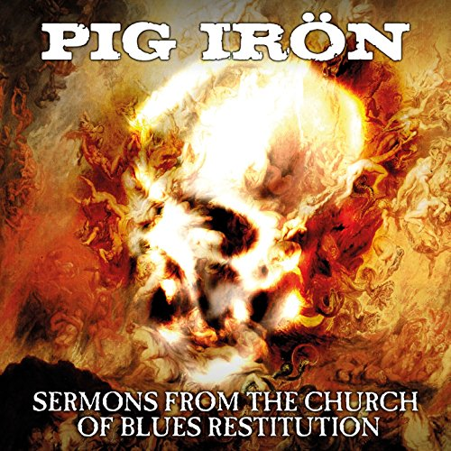 Pig Iron-Sermons From The Church Of Blues Restitution-CD-FLAC-2015-CATARACT Download
