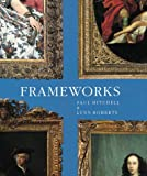 Frameworks: Form, Function & Ornament in European Portrait Frames (1858940370) by Mitchell, Paul