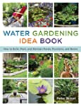 The Water Gardening Idea Book: How to...