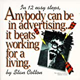 img - for Anybody Can Be In Advertising...It Beats Working For A Living book / textbook / text book