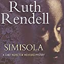 Simisola: A Chief Inspector Wexford Mystery, Book 16 Audiobook by Ruth Rendell Narrated by Christopher Ravenscroft