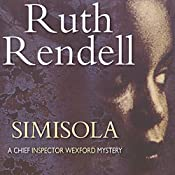 Simisola: A Chief Inspector Wexford Mystery, Book 16 | Ruth Rendell