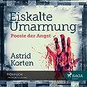 Eiskalte Umarmung: Poesie der Angst (Benedikt van Cleef 1) Hörbuch von Astrid Korten Gesprochen von: Katrin Weisser