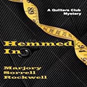 Hemmed In: Quilters Club Mysteries, Book 4 | Marjory Sorrell Rockwell