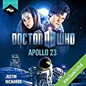 Doctor Who : Apollo 23 (édition française) | Livre audio Auteur(s) : Justin Richards Narrateur(s) : Arnauld Le Ridant