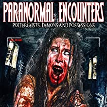 Paranormal Encounters: Poltergeists, Demons and Possessions Radio/TV Program Auteur(s) : OH Krill Narrateur(s) : OH Krill