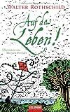 Auf das Leben!: Übersetzt von Mirjam Pressler