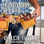 Handyman Special: Worth Fixing, Book 2 | Dulcie Taylor