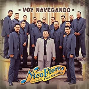 Nico Flores, Banda Puro Mazatlan - Voy Navegando - Amazon.com Music
