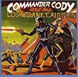 Commander Cody & His Lost Planet Airmen