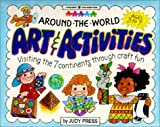 Around-the-World Art and Activities: Visiting the 7 Continents Through Craft Fun (A Williamson Little Hands Book) cover image