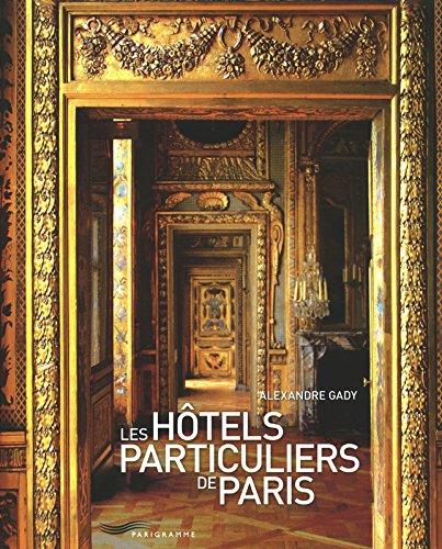 les hôtels particuliers de Paris (édition 2011)