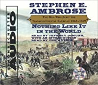 Nothing Like It In The World: The Men Who Built The Transcontinental Railroad 18
