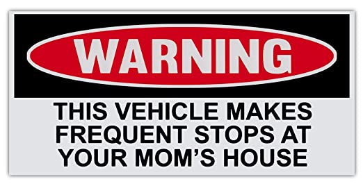Funny Bumper Stickers Amazon Funny Warning Bumper Sticker