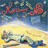 Songtexte von Monsieur Nô - Cool Raoul