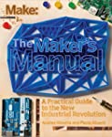 The Maker's Manual: A Practical Guide...