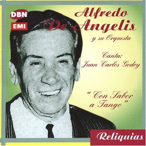 alfredo de angelis - Con Sabor a Tango: Canta J C Godoy - Zortam Music