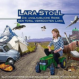 Die unglaubliche Reise der total verrückten Lara Hörspiel