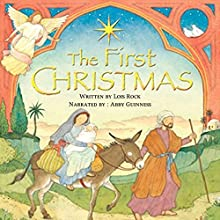 The First Christmas Audiobook by Lois Rock Narrated by Abby Guinness