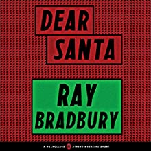 Dear Santa: A Mulholland / Strand Magazine Short Audiobook by Ray Bradbury Narrated by Joe Barrett