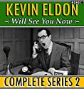 Kevin Eldon Will See you Now: The Complete Series 2 Radio/TV Program by Kevin Eldon, Jason Hazeley, Joel Morris Narrated by Kevin Eldon, Amelia Bullmore,  a full cast