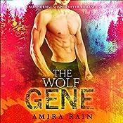 The Wolf Gene: WereGenes, Book 4 | Amira Rain