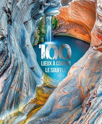 100-lieux-a-vous-couper-le-souffle