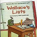 Wallace's Lists Audiobook by Barbara Bottner, Gerald Kruglik Narrated by Zach Braff