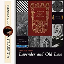 Lavender and Old Lace Audiobook by Myrtle Reed Narrated by Bridget Gaige